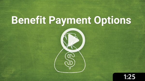 Benefit Payment Options